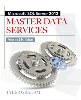 Microsoft SQL Server 2012 Master Data Services By Graham, Tyler/ Selhorn, Suzanne
